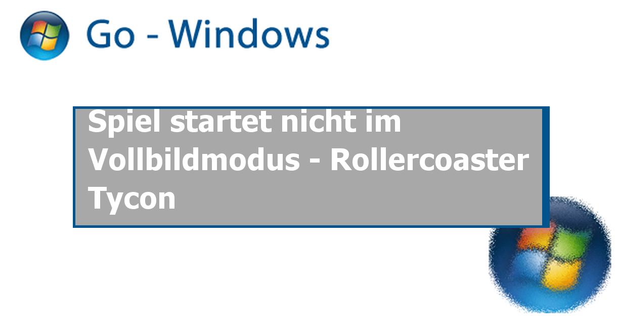 Spiel Startet Nicht Im Vollbild Windows 10