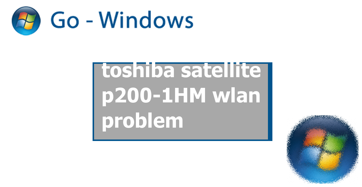 toshiba satellite p200-1HM wlan problem ✔ PC Hardware & Treiber