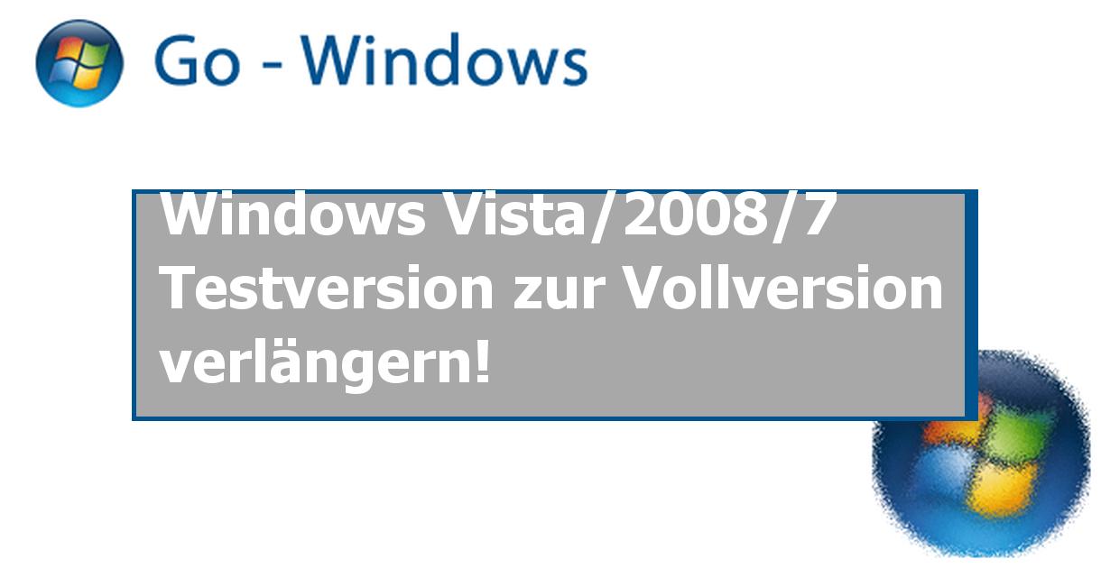 windows vista 2008 7 testversion zur vollversion verl ngern tipps und tricks. Black Bedroom Furniture Sets. Home Design Ideas