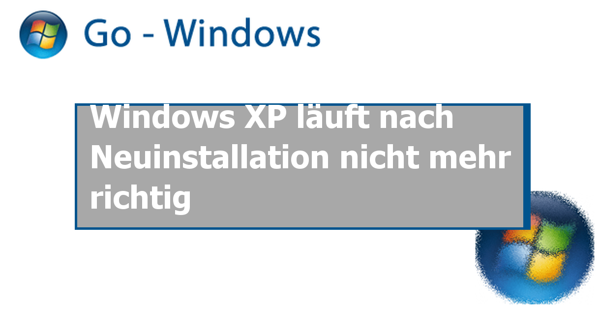windows xp l uft nach neuinstallation nicht mehr richtig windows xp forum. Black Bedroom Furniture Sets. Home Design Ideas