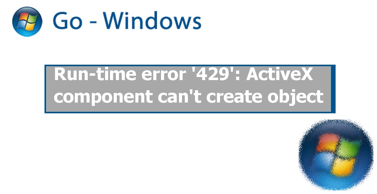提示Run-time error '429' ActiveX component can't create ...