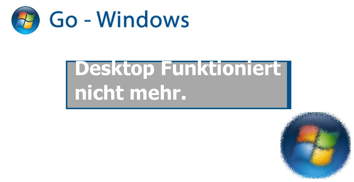desktop funktioniert nicht mehr windows xp forum. Black Bedroom Furniture Sets. Home Design Ideas