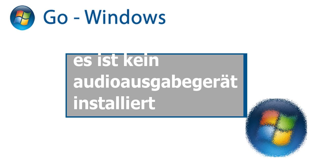 Es Ist Kein Audioausgabegerät Installiert Windows 10