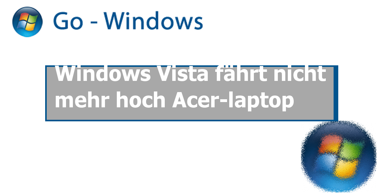 windows vista f hrt nicht mehr hoch acer laptop windows. Black Bedroom Furniture Sets. Home Design Ideas