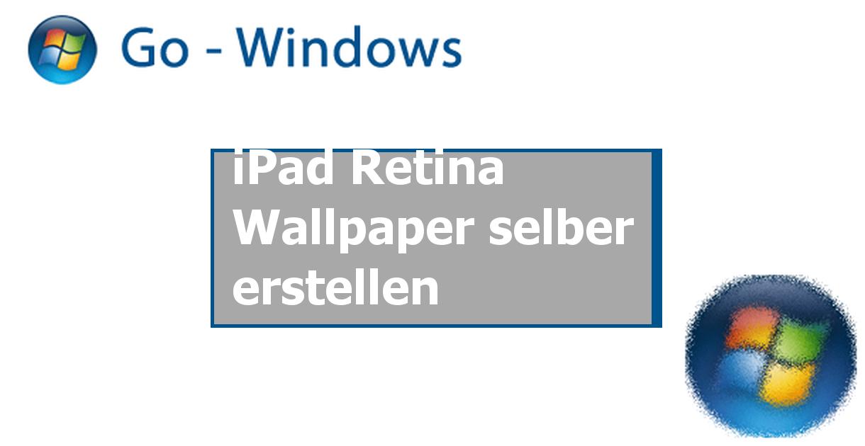 Ipad retina wallpaper selber erstellen mobile betriebssysteme - Wallpaper erstellen ...