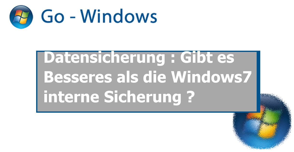 datensicherung gibt es besseres als die windows7 interne sicherung windows 7 forum. Black Bedroom Furniture Sets. Home Design Ideas