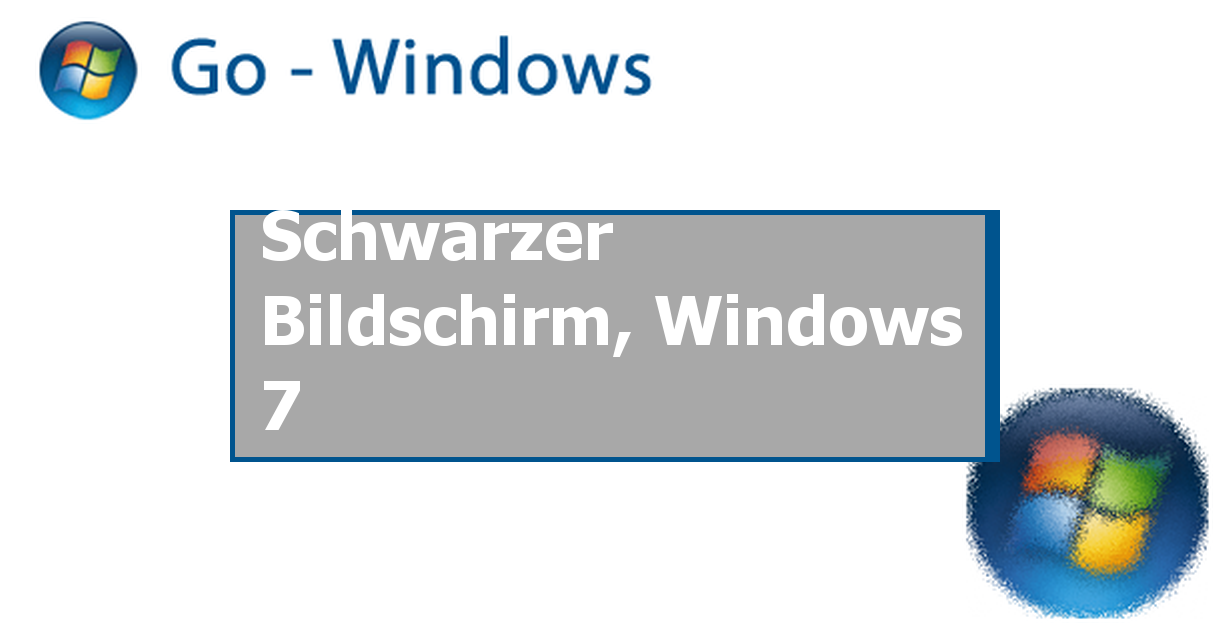 Windows 7 start schwarzer bildschirm