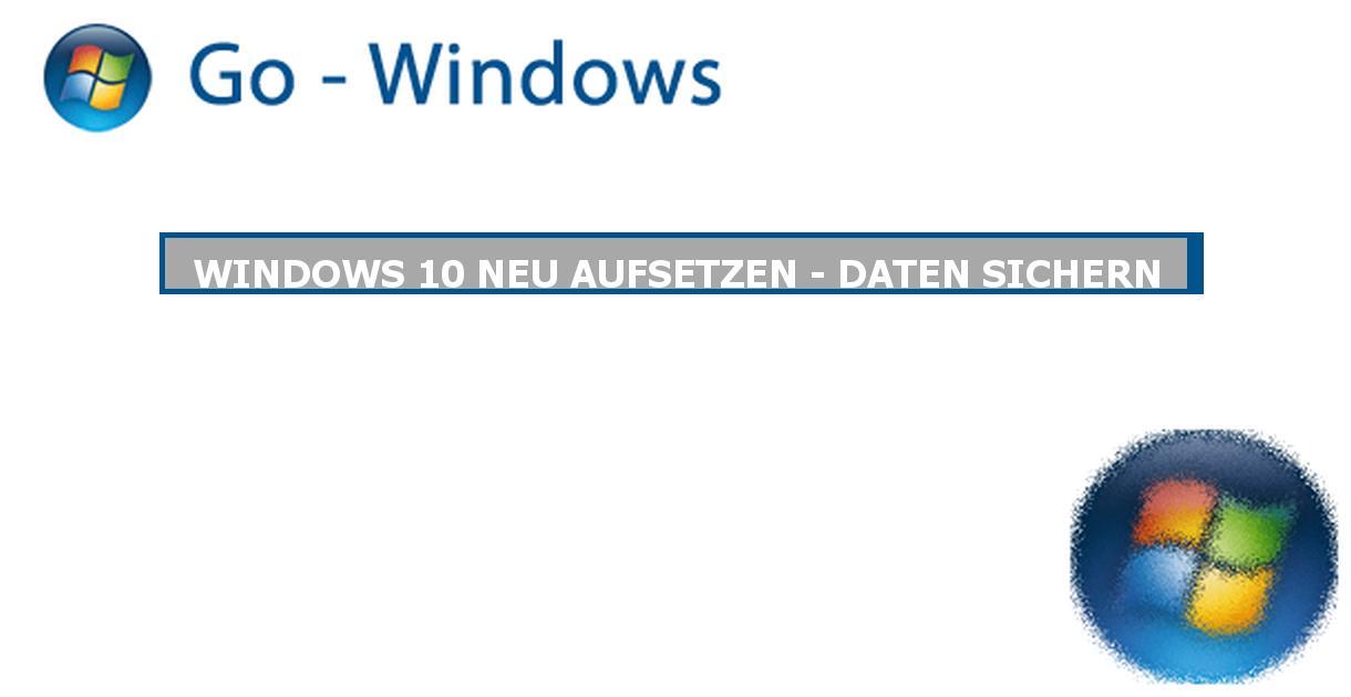 windows 10 neu aufsetzen daten sichern ms office forum. Black Bedroom Furniture Sets. Home Design Ideas