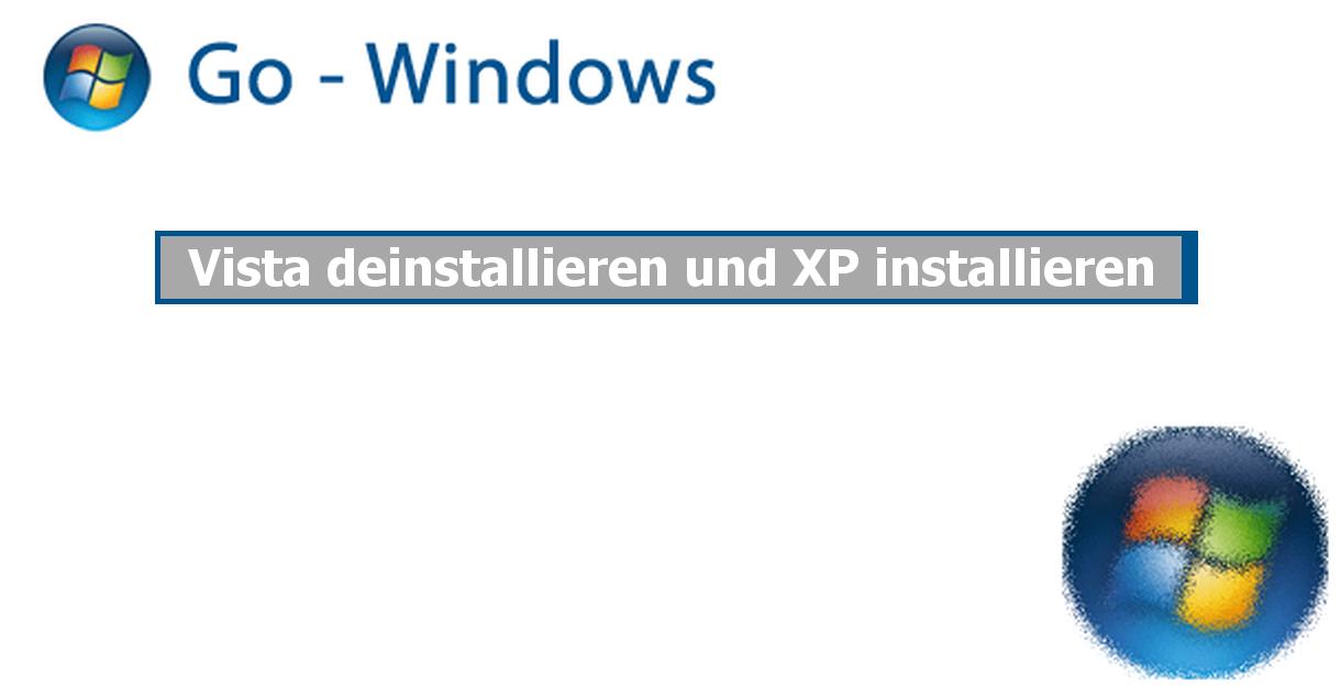 Vista deinstallieren und XP installieren Windows Vista Forum