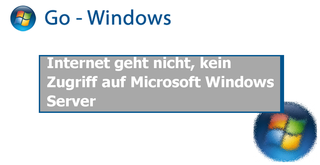 internet geht nicht kein zugriff auf microsoft windows server netzwerk forum. Black Bedroom Furniture Sets. Home Design Ideas