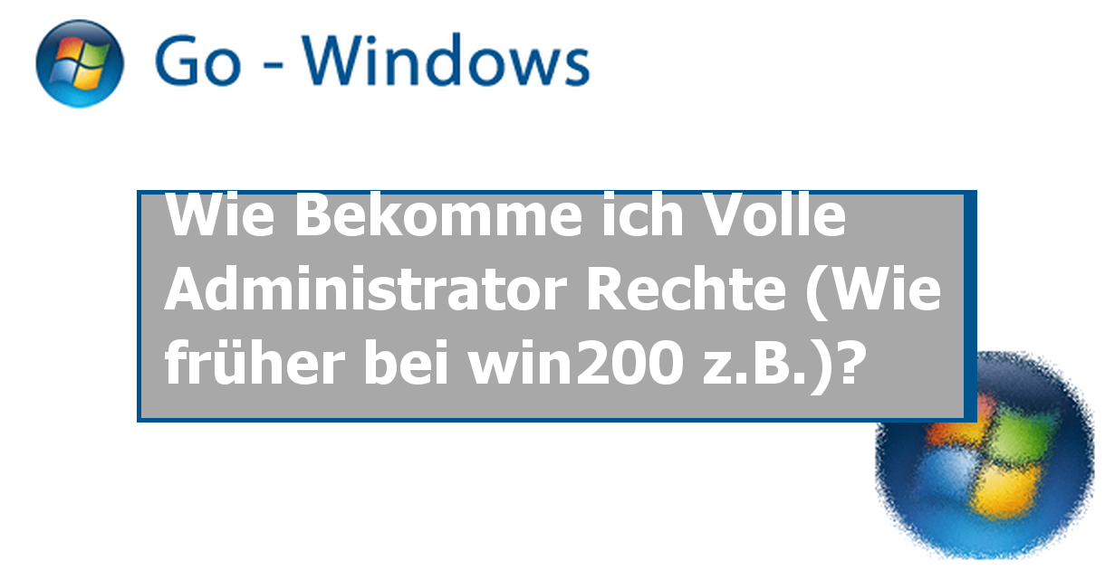 wie bekomme ich volle administrator rechte wie fr her bei win200 z b windows vista forum. Black Bedroom Furniture Sets. Home Design Ideas