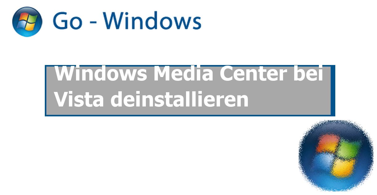 Windows Media Center bei Vista deinstallieren Windows ...