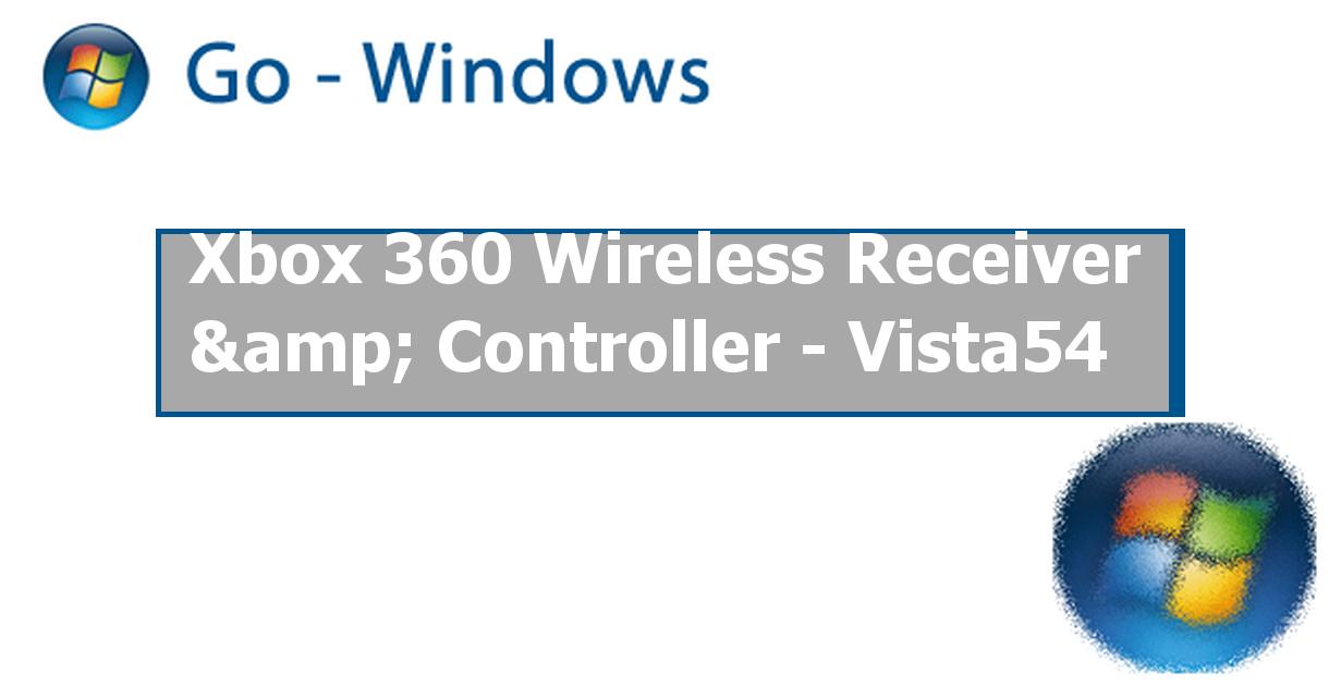 Xbox 360 Wireless Receiver & Controller - Vista54 ✓ PC Hardware ...