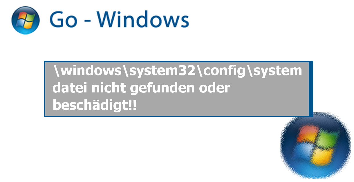 Datei fehlt oder besch digt windows system32 config system