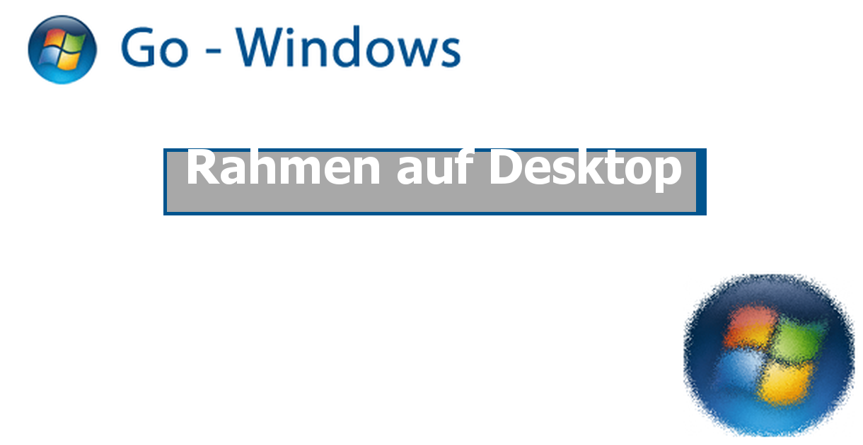 Rahmen auf Desktop ✓ Windows Vista Forum